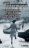 Klaus Bittermann: Sid Schlebrowskis kurzer Sommer der Anarchie und seine Suche nach dem Glück ★★★★★