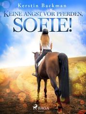 Keine Angst vor Pferden, Sofie!