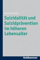 Norbert Erlemeier: Suizidalität und Suizidprävention im höheren Lebensalter ★