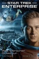 Andy Mangels: Star Trek - Enterprise 2: Was Menschen Gutes tun ★★★★★