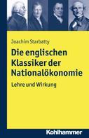 Joachim Starbatty: Die englischen Klassiker der Nationalökonomie