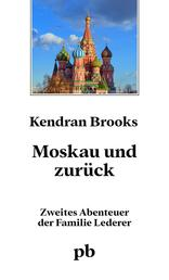 Moskau und zurück - 2. Roman in der Jules Lederer - Reihe