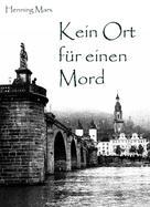 Henning Marx: Kein Ort für einen Mord