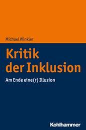 Kritik der Inklusion - Am Ende eine(r) Illusion