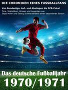 Werner Balhauff: Das deutsche Fußballjahr 1970 / 1971