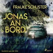 Jonas an Bord - Kurzkrimi aus der Eifel (Ungekürzt)