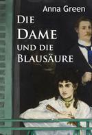 Anna Green: Die Dame und die Blausäure