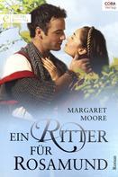 Margaret Moore: Ein Ritter für Rosamund ★★★