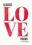 Max Morris: Classic Love Poems