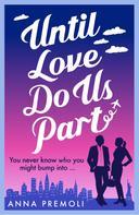 Anna Premoli: Until Love Do Us Part ★★★★