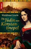 Waltraut Lewin: Die Jüdin von Konstantinopel ★★★★