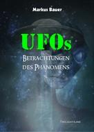 Markus Bauer: UFOs: Betrachtungen des Phänomens