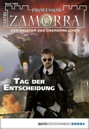 Professor Zamorra - Folge 1053 - Tag der Entscheidung