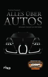 Alles über Autos - Mit einem Vorwort von Det Müller - präsentiert von GRIP das Motormagazin