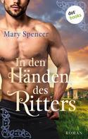 Mary Spencer: In den Händen des Ritters ★★★★