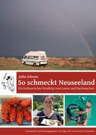 Julia Schoon: So schmeckt Neuseeland - Ein kulinarischer Roadtrip zum Lesen und Nachmachen ★★★★