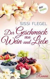 Der Geschmack von Wein und Liebe - Roman