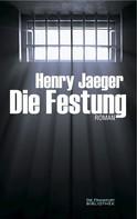 Henry Jaeger: Die Festung ★★★★
