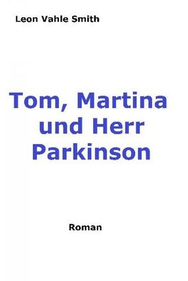 Tom, Martina und Herr Parkinson