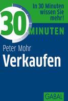 Peter Mohr: 30 Minuten Verkaufen ★