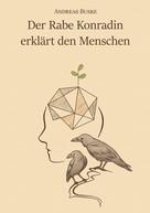 Andreas Buske: Der Rabe Konradin erklärt den Menschen