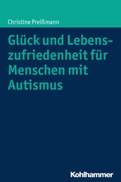 Glück und Lebenszufriedenheit für Menschen mit Autismus