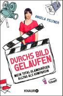 Angela Peltner: Durchs Bild gelaufen ★★★
