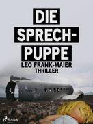 Leo Frank-Maier: Die Sprechpuppe