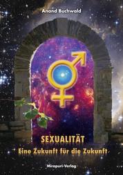 Sexualität – Eine Zukunft für die Zukunft