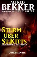 Alfred Bekker: Sturm über St.Kitts: Historisches Abenteuer ★★