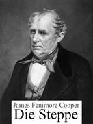 James Fenimore Cooper: Die Steppe