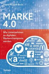 Marke 4.0 - Wie Unternehmen zu digitalen Markenchampions werden