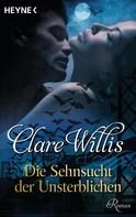 Clare Willis: Die Sehnsucht der Unsterblichen ★★★