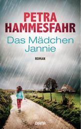 Das Mädchen Jannie - Roman