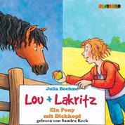 Ein Pony mit Dickkopf - Lou + Lakritz 1