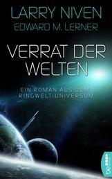 Verrat der Welten - Ein Roman aus dem Ringwelt-Universum