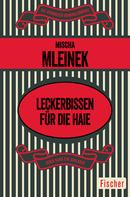 Mischa Mleinek: Leckerbissen für die Haie
