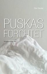 Puskas fürchtet - Monologe aus dem Exil