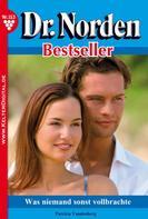 Patricia Vandenberg: Dr. Norden Bestseller 153 – Arztroman ★★★★★