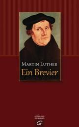 Martin Luther - Ein Brevier