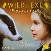 Wildhexe. Chimäras Rache - Folge 3
