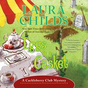 Eggs in a Casket - A Cackleberry Club Mystery, Book 5 (Unabridged)