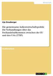 Die gemeinsame Außenwirtschaftspolitik: Die Verhandlungen über das Freihandelsabkommen zwischen der EU und den USA (TTIP)