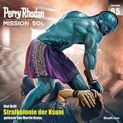 Perry Rhodan Mission SOL Episode 05: Strafkolonie der Ksuni