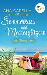 Sommerkuss und Meeresglitzern - Roman