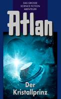Ernst Vlcek: Atlan 17: Der Kristallprinz (Blauband) ★★★★★