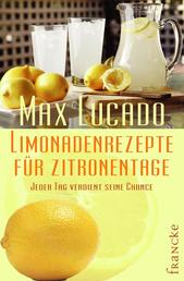 Limonadenrezepte für Zitronentage - Jeder Tag verdient seine Chance