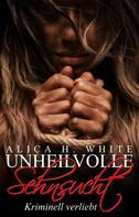 Alica H. White: Unheilvolle Sehnsucht ★★★