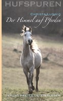 Christa Ludwig: Hufspuren: Der Himmel auf Pferden ★★★★