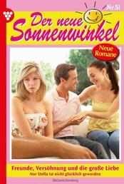 Der neue Sonnenwinkel 51 – Familienroman - Freunde, Versöhnung und die große Liebe